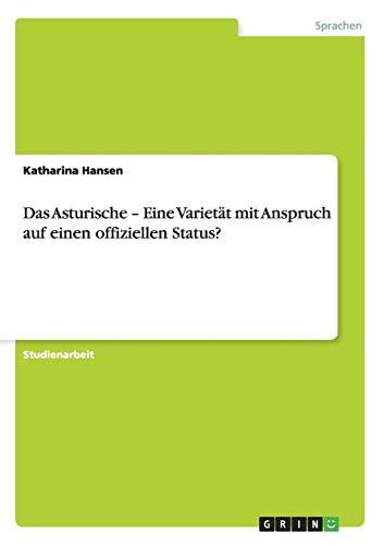 9783656260394: Das Asturische - Eine Varietät mit Anspruch auf einen offiziellen Status? (German Edition)