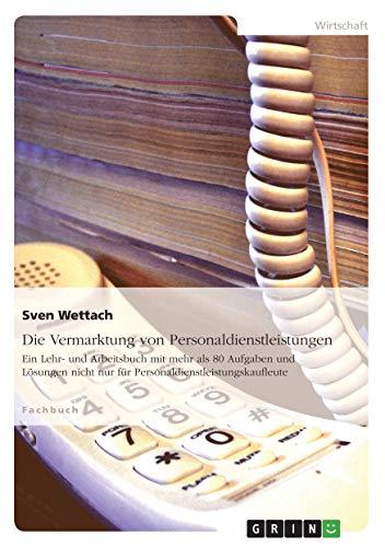 Die Vermarktung Von Personaldienstleistungen: Sven Wettach