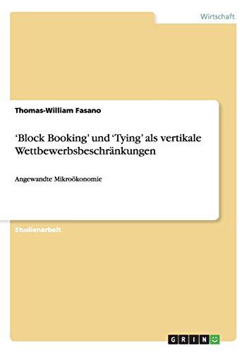 Block Booking' und 'Tying' als vertikale Wettbewerbsbeschränkungen: ...