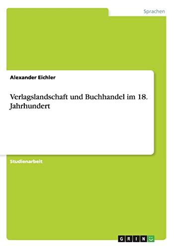 9783656265795: Verlagslandschaft und Buchhandel im 18. Jahrhundert (German Edition)