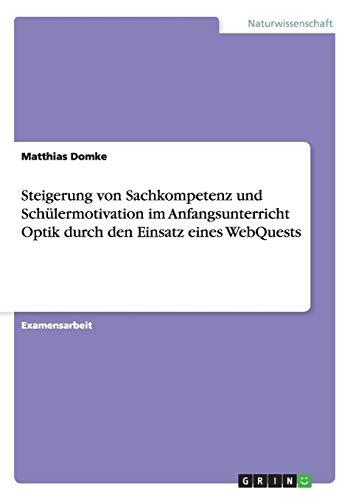 Steigerung Von Sachkompetenz Und Schulermotivation Im Anfangsunterricht Optik Durch Den Einsatz ...
