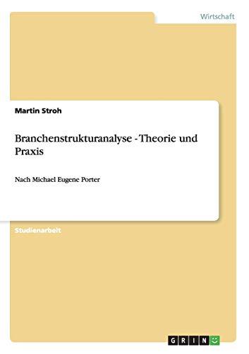 9783656268086: Branchenstrukturanalyse - Theorie und Praxis: Nach Michael Eugene Porter