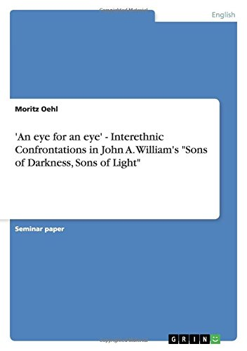 An Eye for an Eye - Interethnic Confrontations in John A. Williams Sons of Darkness, Sons of Light:...