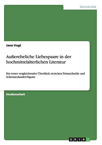 Aussereheliche Liebespaare in Der Hochmittelalterlichen Literatur: Jana Vogt