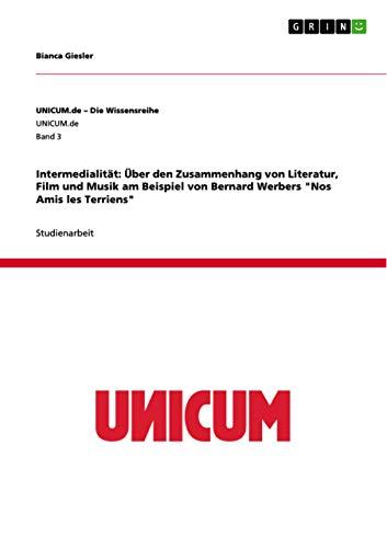 9783656278702: Intermedialität: Über den Zusammenhang von Literatur, Film und Musik am Beispiel von Bernard Werbers