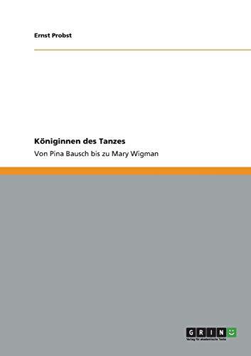9783656278900: K�niginnen des Tanzes: Von Pina Bausch bis zu Mary Wigman