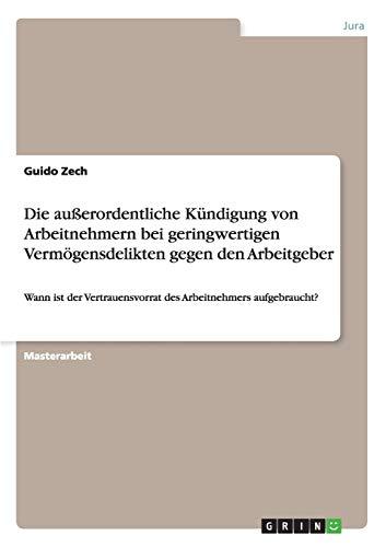 Die Ausserordentliche Kundigung Von Arbeitnehmern Bei Geringwertigen Vermogensdelikten Gegen Den ...