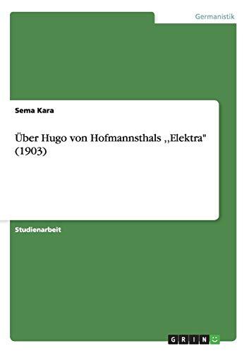 9783656281115: Uber Hugo Von Hofmannsthals, Elektra (1903) (German Edition)