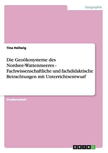 Die Geookosysteme Des Nordsee-Wattenmeeres - Fachwissenschaftliche Und Fachdidaktische ...