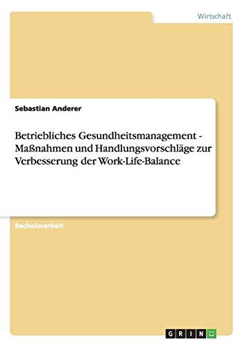 Betriebliches Gesundheitsmanagement - Massnahmen Und Handlungsvorschlage Zur Verbesserung Der ...