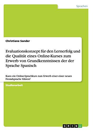 Evaluationskonzept Fur Den Lernerfolg Und Die Qualitat Eines Online-Kurses Zum Erwerb Von ...