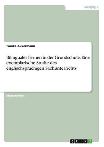 9783656294313: Bilinguales Lernen in der Grundschule: Eine exemplarische Studie des englischsprachigen Sachunterrichts (German Edition)