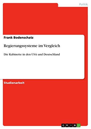 9783656295839: Regierungssysteme im Vergleich: Die Kabinette in den USA und Deutschland