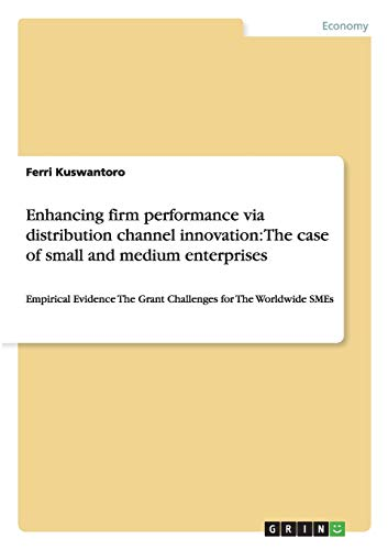 Enhancing firm performance via distribution channel innovation: The case of small and medium ...