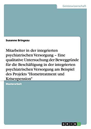 Mitarbeiter in der integrierten psychiatrischen Versorgung - Eine qualitative Untersuchung der ...