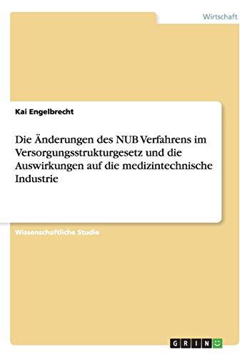 9783656300502: Die �nderungen des NUB Verfahrens im Versorgungsstrukturgesetz und die Auswirkungen auf die medizintechnische Industrie