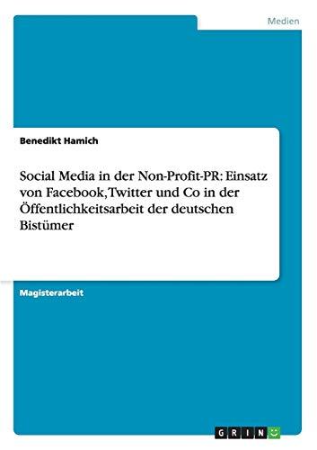 9783656301592: Social Media in der Non-Profit-PR: Einsatz von Facebook, Twitter und Co in der Öffentlichkeitsarbeit der deutschen Bistümer