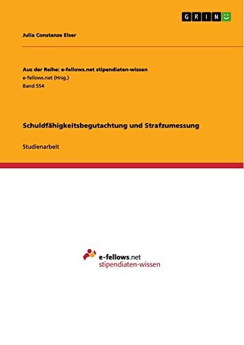 9783656302865: Schuldfähigkeitsbegutachtung und Strafzumessung (German Edition)