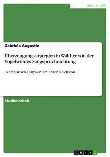 Uberzeugungsstrategien in Walther Von Der Vogelweides Sangspruchdichtung: Gabriela Augustin