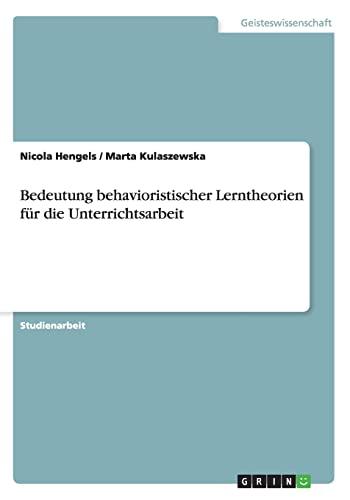 Bedeutung Behavioristischer Lerntheorien Fur Die Unterrichtsarbeit: Nicola Hengels