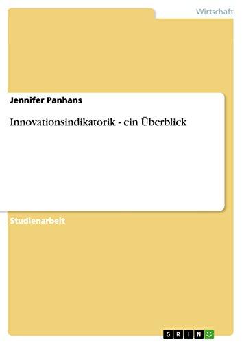 Innovationsindikatorik - Ein Uberblick: Jennifer Panhans