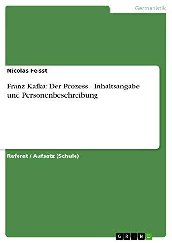9783656310488: Franz Kafka: Der Prozess - Inhaltsangabe Und Personenbeschreibung