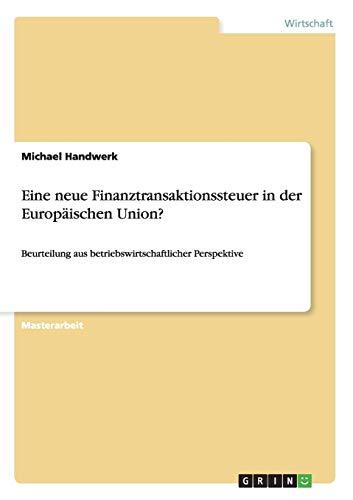 9783656310600: Eine Neue Finanztransaktionssteuer in Der Europaischen Union?
