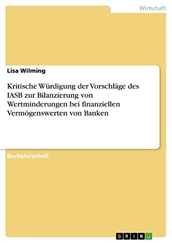 Kritische Wurdigung Der Vorschlage Des Iasb Zur Bilanzierung Von Wertminderungen Bei Finanziellen ...