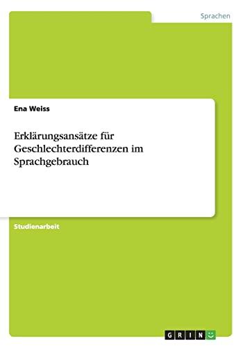Erklarungsansatze Fur Geschlechterdifferenzen Im Sprachgebrauch: Ena Weiss
