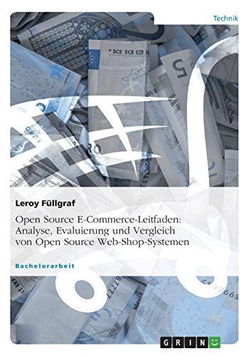 Open Source E-Commerce-Leitfaden. Analyse, Evaluierung und Vergleich von Open Source ...