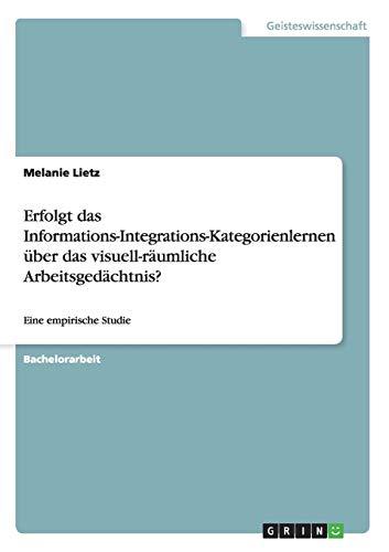 Erfolgt Das Informations-Integrations-Kategorienlernen Uber Das Visuell-Raumliche Arbeitsgedachtnis...