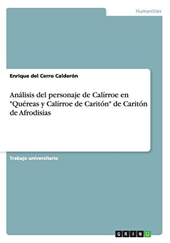 9783656314479: Analisis del Personaje de Calirroe En Quereas y Calirroe de Cariton de Cariton de Afrodisias