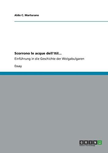9783656318446: Scorrono le acque dell'Itil...: Einführung in die Geschichte der Wolgabulgaren
