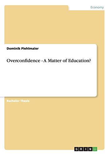 9783656319375: Overconfidence - A Matter of Education?