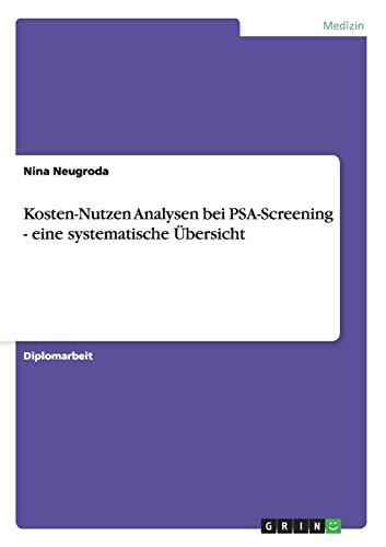 9783656322610: Kosten-Nutzen Analysen bei PSA-Screening - eine systematische Übersicht