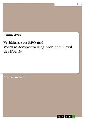9783656324324: Verhältnis von StPO und Vorratsdatenspeicherung nach dem Urteil des BVerfG