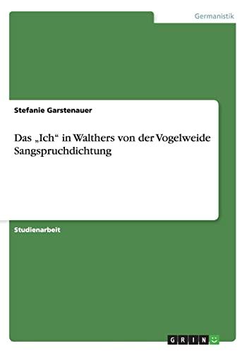 """Das """"Ich"""" in Walthers Von Der Vogelweide: Stefanie Garstenauer"""