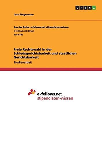 9783656325734: Freie Rechtswahl in der Schiedsgerichtsbarkeit und staatlichen Gerichtsbarkeit (German Edition)