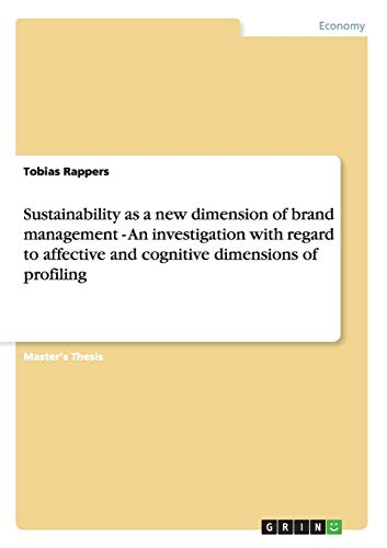 Sustainability as a new dimension of brand management - An investigation with regard to affective ...