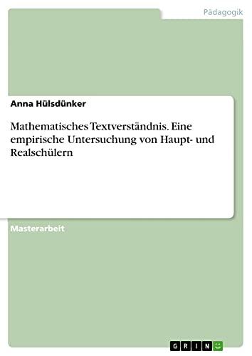 Mathematisches Textverstandnis - Eine Empirische Untersuchung Von Haupt- Und Realschulern: Anna ...