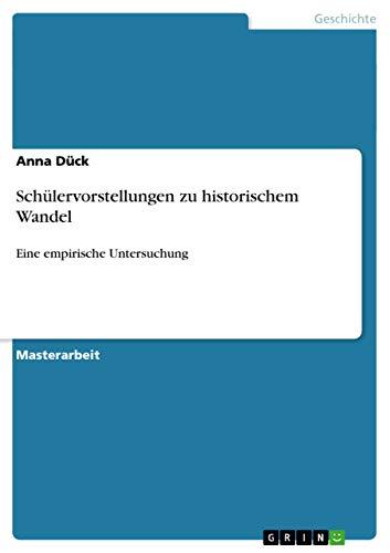9783656332244: Schülervorstellungen zu historischem Wandel: Eine empirische Untersuchung