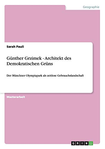 Gunther Grzimek - Architekt Des Demokratischen Gruns: Sarah Pauli