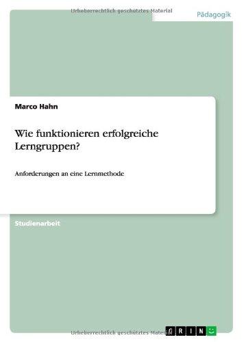 Lerngruppen ALS Lernmethode Anforderungen an Erfolgreiche Lerngruppen: Marco Hahn