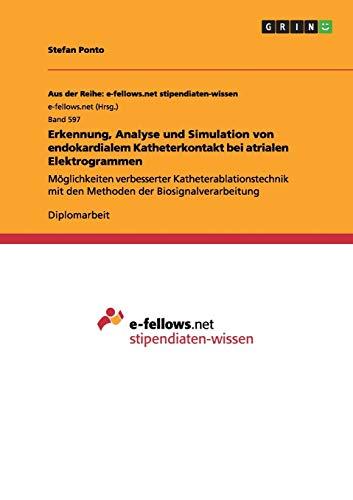 Erkennung, Analyse und Simulation von endokardialem Katheterkontakt bei atrialen Elektrogrammen: ...