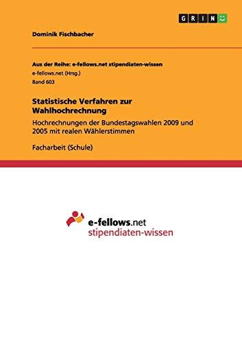 9783656334903: Statistische Verfahren zur Wahlhochrechnung: Hochrechnungen der Bundestagswahlen 2009 und 2005 mit realen W�hlerstimmen