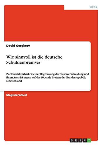 9783656334965: Wie sinnvoll ist die deutsche Schuldenbremse? (German Edition)