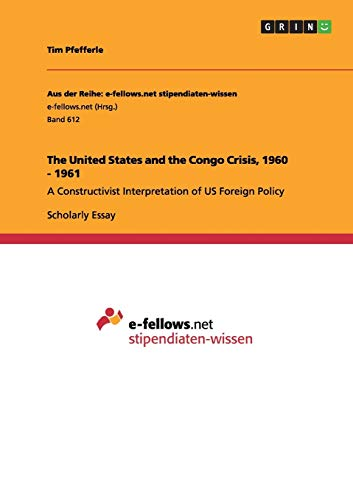 The United States and the Congo Crisis, 1960 - 1961: Tim Pfefferle