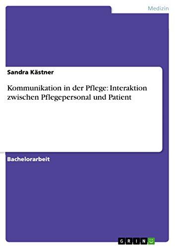9783656340171: Kommunikation in der Pflege: Interaktion zwischen Pflegepersonal und Patient