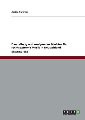 Darstellung und Analyse des Marktes für rechtsextreme Musik in Deutschland (German Edition): ...
