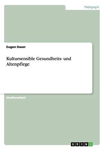 9783656340904: Kultursensible Gesundheits- und Altenpflege (German Edition)